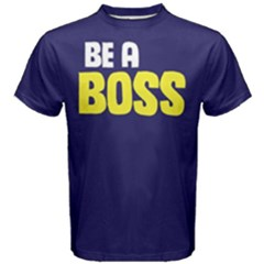 Be A Boss   Men s Cotton Tee by FunnySaying