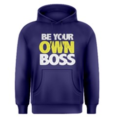 Be Your Own Boss   Men s Pullover Hoodie by FunnySaying