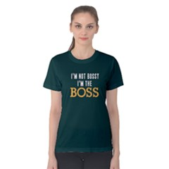 I m Not Bossy I m The Boss   Women s Cotton Tee by FunnySaying
