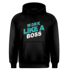 Work Like A Boss   Men s Pullover Hoodie by FunnySaying