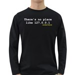 There s no place like 127.0.0.1 Long Sleeve Dark T-Shirt