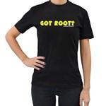 Got Root? Women s Black T-Shirt
