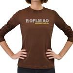 ROFLMAO Women s Long Sleeve Dark T-Shirt