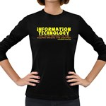 Information Technology Women s Long Sleeve Dark T-Shirt