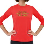 The Geek Shall Inherit The Earth Women s Long Sleeve Dark T-Shirt
