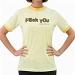 Fsck You! Women s Fitted Ringer T-Shirt